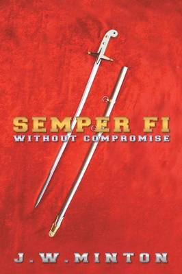 Semper Fi: Without Compromise