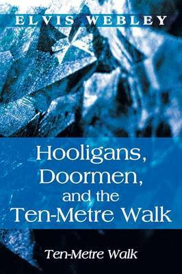 Hooligans, Doormen, and the Ten-Metre Walk: Ten-Metre Walk