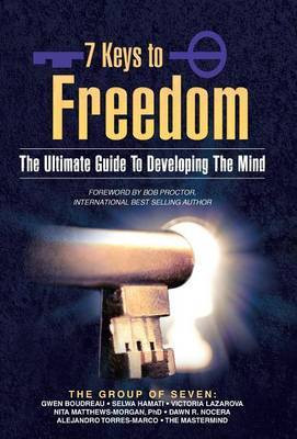 7 Keys to Freedom: The Ultimate Guide to Developing the Mind