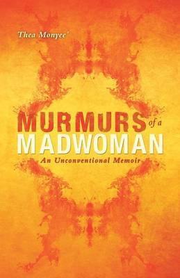 Murmurs of a Madwoman: An Unconventional Memoir