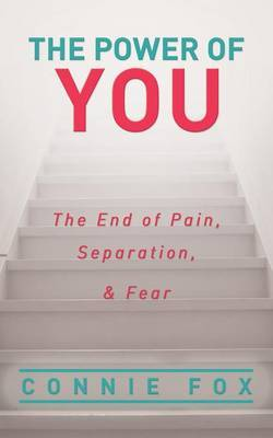 The Power of You: The End of Pain, Separation, and Fear