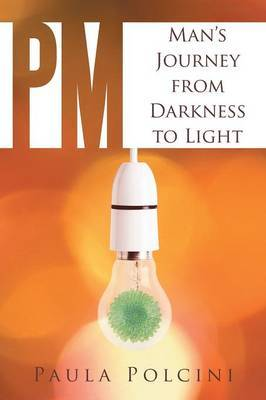 PM: Man's Journey from Darkness to Light