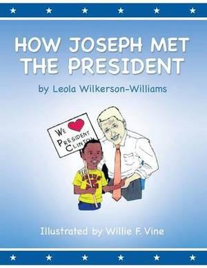 How Joseph Met the President