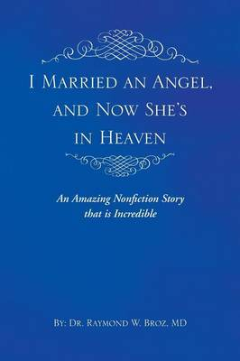 I Married an Angel, and Now She's in Heaven