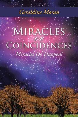 Miracles or Coincidences: Miracles Do Happen!