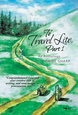 To Travel Lite, Part 1: An Anthology