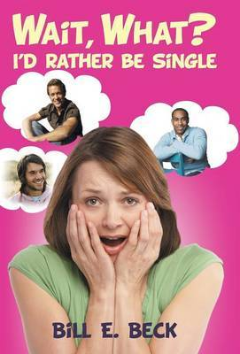 Wait, What? I'd Rather Be Single
