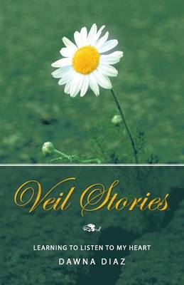 Veil Stories: Learning to Listen to My Heart
