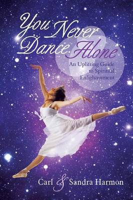 You Never Dance Alone: An Uplifting Guide to Spiritual Enlightenment
