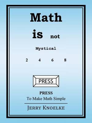 Math Is Not Mystical: Press to Make Math Simple