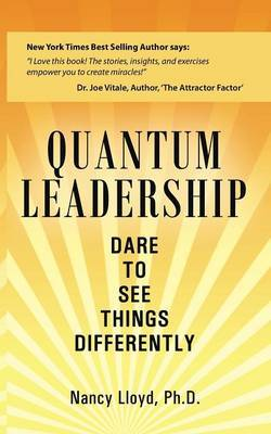 Quantum Leadership: Dare to See Things Differently