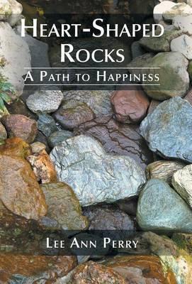 Heart-Shaped Rocks: A Path to Happiness
