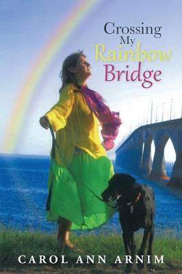 Crossing My Rainbow Bridge