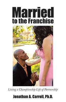 Married to the Franchise: Living a Championship Life of Partnership