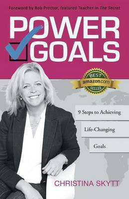 Power Goals: 9 Clear Steps to Achieve Life-Changing Goals