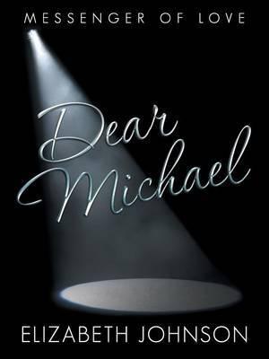 Dear Michael: Messenger of Love