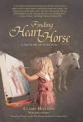 Finding Heart Horse: A Memoir of Survival