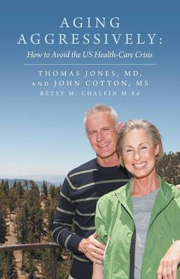 Aging Aggressively: How to Avoid the Us Health-Care Crisis