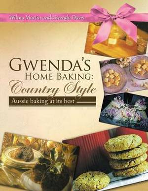 Gwenda's Home Baking: Country Style: Aussie Baking at Its Best