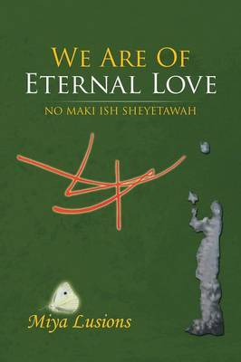We Are of Eternal Love: No Maki Ish Sheyetawah