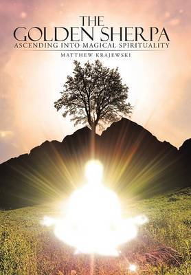 The Golden Sherpa: Ascending Into Magical Spirituality