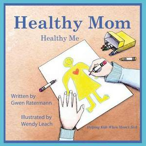 Healthy Mom Healthy Me: Helping Kids When Mom's Sick