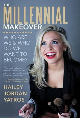 The Millennial Makeover: Who Are We and Who Do We Want to Become?