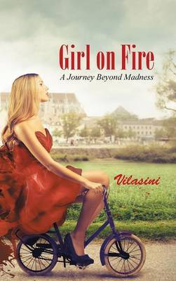 Girl on Fire: A Journey Beyond Madness
