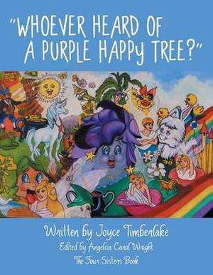 Whoever Heard of a Purple Happy Tree?