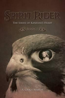 Spirit Rider: The Series of Kanesha's Heart, Book 1
