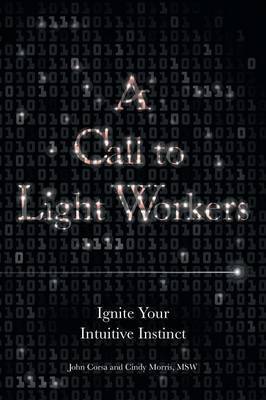 A Call to Light Workers: Ignite Your Intuitive Instinct