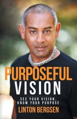 Purposeful Vision: See Your Vision, Know Your Purpose