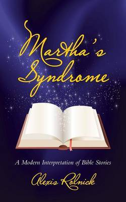 Martha's Syndrome: A Modern Interpretation of Bible Stories