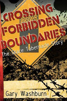 Crossing Forbidden Boundaries: The Grace Tabernacle Story