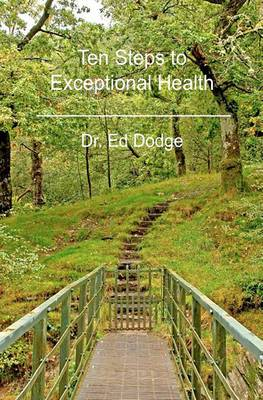 Ten Steps to Exceptional Health
