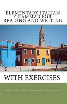 Elementary Italian Grammar for Reading and Writing (with Exercises)