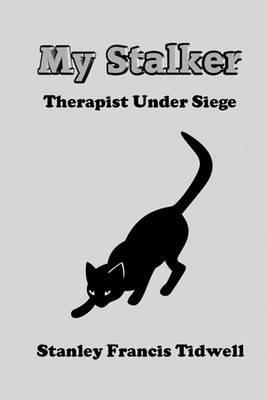 My Stalker: Therapist Under Siege