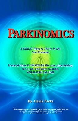 Parkinomics: 8 Ways to Thrive in the New Economy
