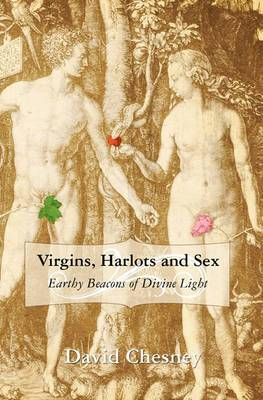 Virgins, Harlots and Sex: Earthy Beacons of Divine Light