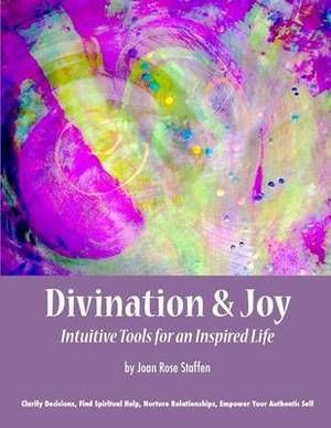Divination & Joy  : Intuitive Tools for an Inspired Life