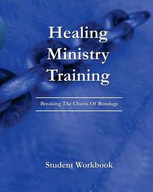Healing Ministry Training: Student Workbook