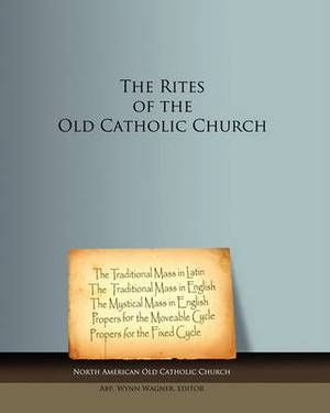 The Rites of the Old Catholic Church: Black and White