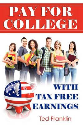 Pay for College with Tax Free Earnings
