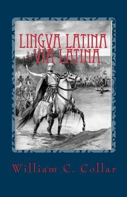 Lingva Latina - Via Latina: Easy Latin Reader