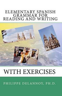 Elementary Spanish Grammar for Reading and Writing: With Exercises