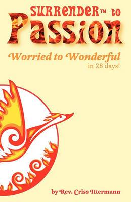 Surrender(tm) to Passion: Worried to Wonderful in 28 Days