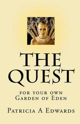 The Quest: For Your Own Garden of Eden