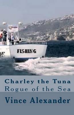 Charley the Tuna: Rogue of the Sea