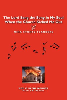 The Lord Sang the Song in My Soul When the Church Kicked Me Out