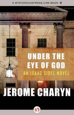 Under the Eye of God: An Isaac Sidel Novel